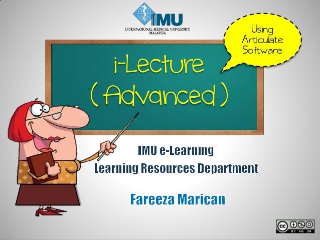 i-Lecture( Advanced )UsingArticulateSoftware