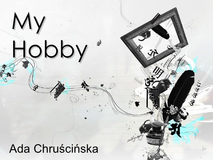 My  Hobby Ada Chruścińska