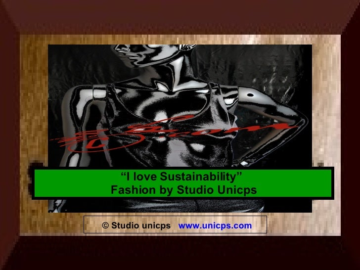 "© Studio unicps  www.unicps.com "" I love Sustainability""  Fashion by Studio Unicps"
