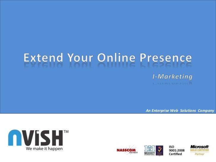 Extend Your Online Presence I-Marketing<br />An Enterprise Web  Solutions  Company<br />