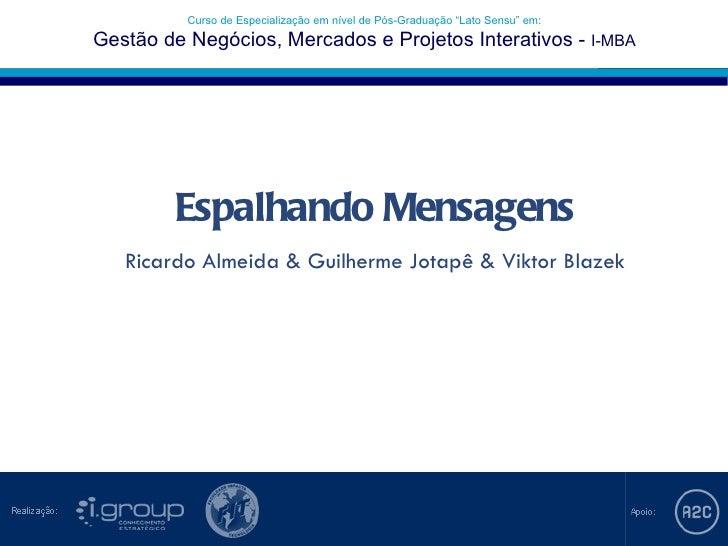 I-MBA I-MBA                            e Marketing Interativo         Gestão de Negócios, Mercados e Projetos Interativos ...