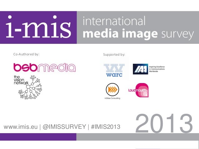 2013www.imis.eu | @IMISSURVEY | #IMIS2013 Co-Authored by: Supported by: