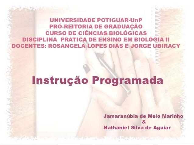 UNIVERSIDADE POTIGUAR-UnP          PRÓ-REITORIA DE GRADUAÇÃO         CURSO DE CIÊNCIAS BIOLÓGICAS  DISCIPLINA PRATICA DE E...
