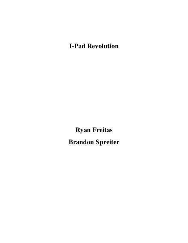 I-Pad Revolution  Ryan FreitasBrandon Spreiter