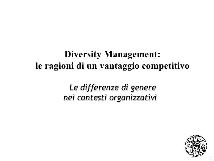 Diversity Management: le ragioni di un vantaggio competitivo Le differenze di genere nei contesti organizzativi