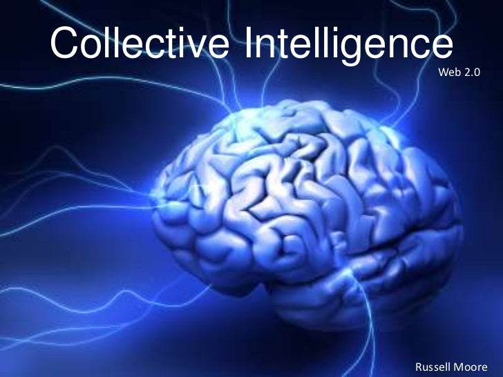 Collective Intelligence<br />Web 2.0<br />Russell Moore<br />