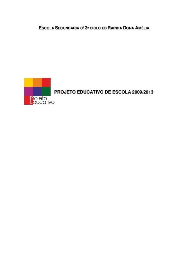ESCOLA SECUNDÁRIA C/ 3º CICLO EB RAINHA DONA AMÉLIA       PROJETO EDUCATIVO DE ESCOLA 2009/2013