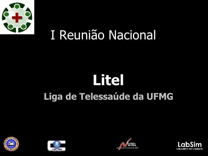 I Reunião Nacional Litel Liga de Telessaúde da UFMG