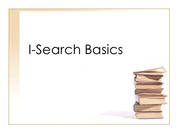I-Search Basics