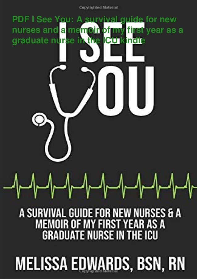 PDF I See You: A survival guide for new nurses and a memoir of my first year as a graduate nurse in the ICU kindle