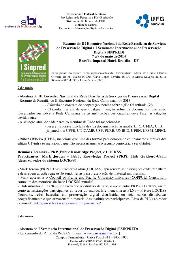 Campus Samambaia – Caixa Postal 411 – 74001-970 Goiânia-GO CGC 01567601/0001-43 Fone (62) 3521.1183 / Fax (62) 3521.1396 U...
