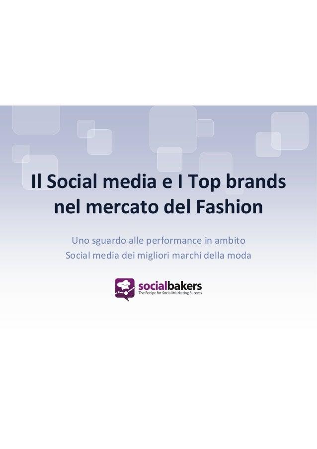 Il Social media e I Top brands nel mercato del Fashion Uno sguardo alle performance in ambito Social media dei migliori ma...