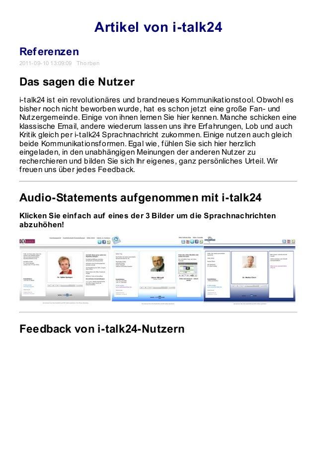 Artikel von i-talk24 Referenzen 2011-09-10 13:09:09 Thorben Das sagen die Nutzer i-talk24 ist ein revolutionäres und brand...