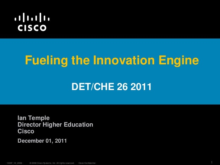 Fueling the Innovation Engine                                                            DET/CHE 26 2011         Ian Templ...