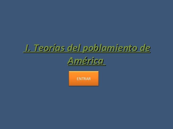 I. Teorías del poblamiento de América  ENTRAR