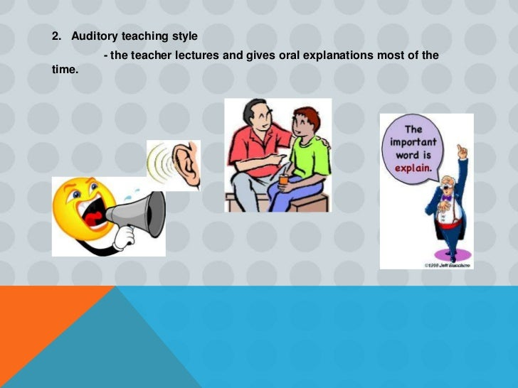 """3. Tactile teaching style         - the teacher adopts """"hands on activities""""."""