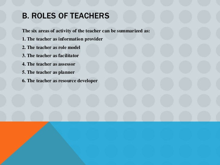 6 areas of activity of the teacher    Assessor   FacilitatorPlanner           Role Model    Resource Information    develo...