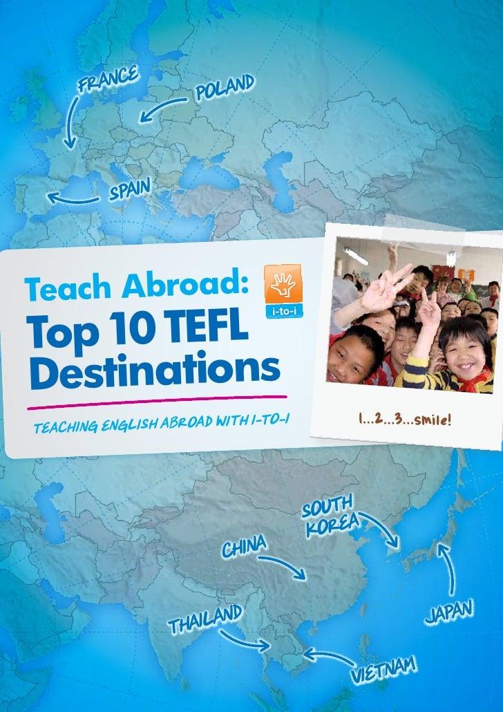 E      FRANC           POLAND          SPAINTeach Abroad:Top 10 TEFLDestinations                             i-to-i       ...