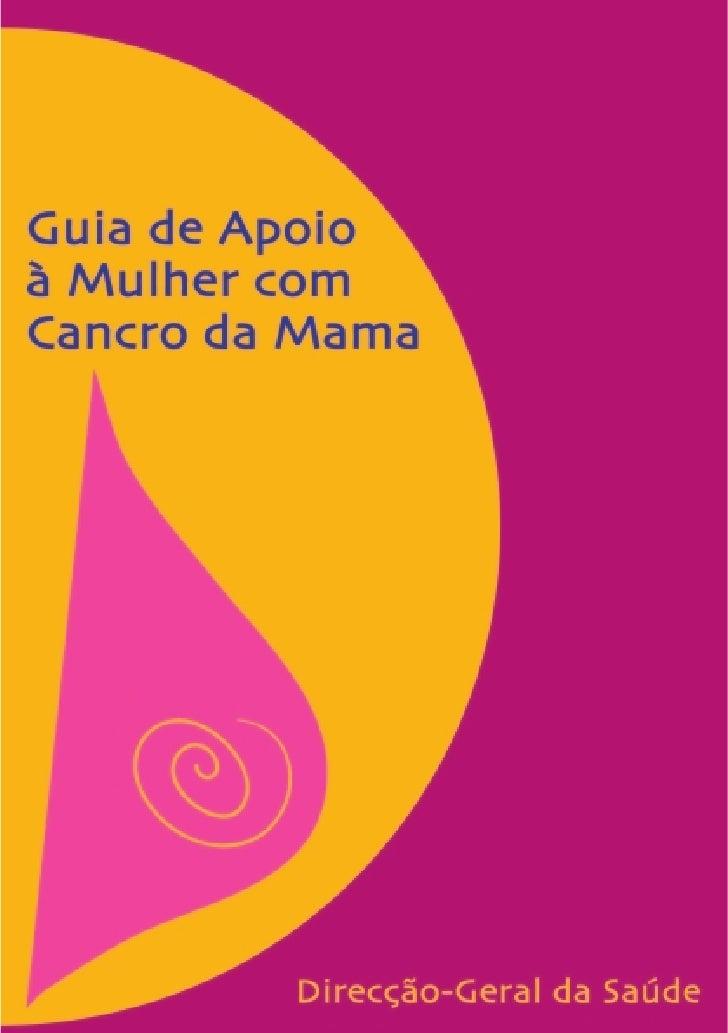 Guia de Apoio à Mulher com Cancro da Mama    Direcção Geral da Saúde