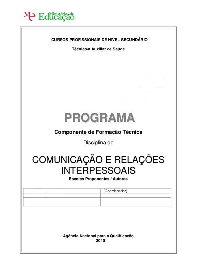 CURSOS PROFISSIONAIS DE NÍVEL SECUNDÁRIO  Técnico/a Auxiliar de Saúde  PROGRAMA  Componente de Formação Técnica  Disciplin...