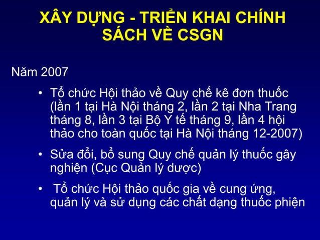 XÂY DỰNG - TRIỂN KHAI CHÍNH SÁCH VỀ CSGN Năm 2007 • Tổ chức Hội thảo về Quy chế kê đơn thuốc (lần 1 tại Hà Nội tháng 2, lầ...