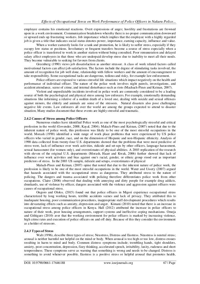 a research on the negative effects of stress on police officers Although some maintain that researchers have exaggerated the divorce rate among police, interview surveys demonstrate that police stress reduces the quality of family life a majority of officers interviewed reported that police work inhibits nonpolice friendships, interferes with scheduling family social events, and generates a negative public image.