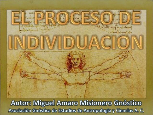 El proceso mediante el cual cada uno de nosotros viene a ser lo que intrínsecamente y potencialmente es, desde su nacimien...