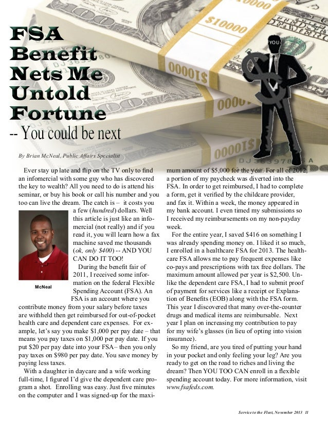 FSA Benefit Nets Me Untold Fortune -- You could be next  YOU  By Brian McNeal, Public Affairs Specialist  Ever stay up lat...
