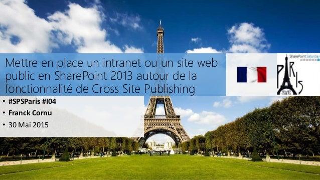 Mettre en place un intranet ou un site web public en SharePoint 2013 autour de la fonctionnalité de Cross Site Publishing ...