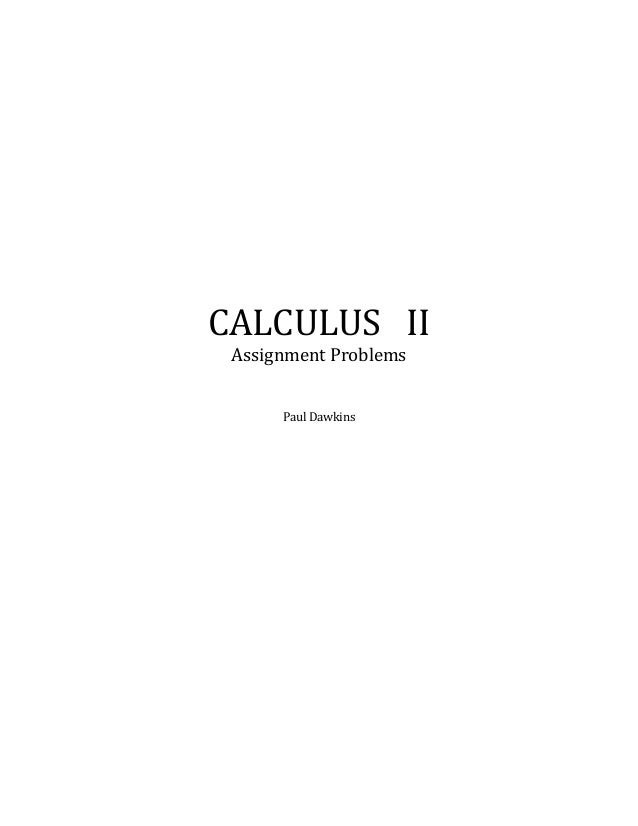 Calc Ii Complete Assignments The reader can count the number. calc ii complete assignments