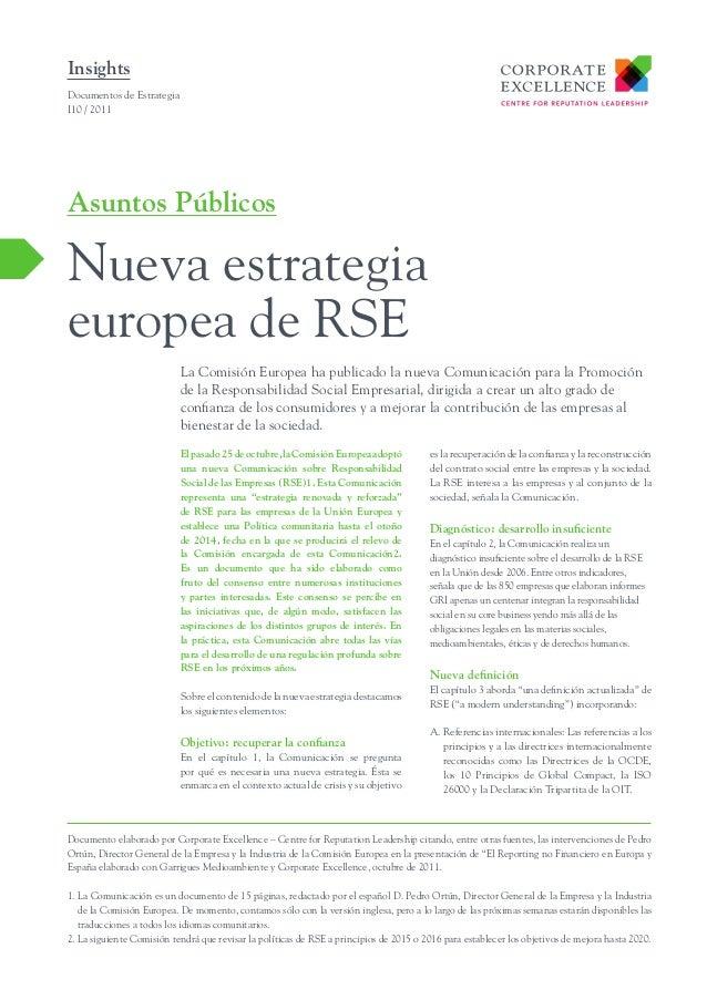 Insights Documentos de Estrategia I10 / 2011  Asuntos Públicos  Nueva estrategia europea de RSE La Comisión Europea ha pub...