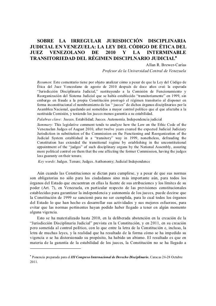 SOBRE LA IRREGULAR JURISDICCIÓN DISCIPLINARIAJUDICIAL EN VENEZUELA: LA LEY DEL CÓDIGO DE ÉTICA DELJUEZ VENEZOLANO DE 2010 ...