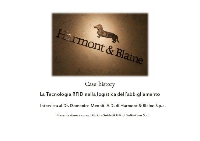 Case history  La Tecnologia RFID nella logistica dell'abbigliamento  Intervista al Dr. Domenico Menniti A.D. di Harmont & ...
