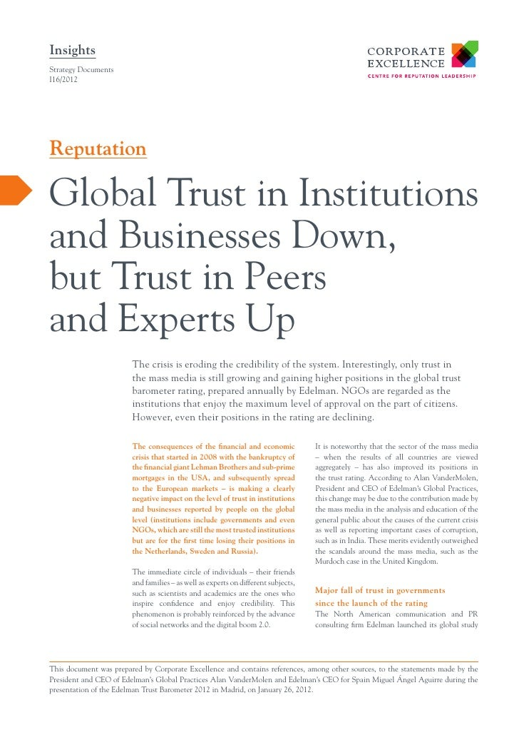 InsightsStrategy DocumentsI16/2012ReputationGlobal Trust in Institutionsand Businesses Down,but Trust in Peersand Experts ...