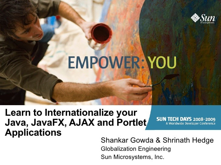 Learn to Internationalize your Java, JavaFX, AJAX and Portlet Applications                     Shankar Gowda & Shrinath He...