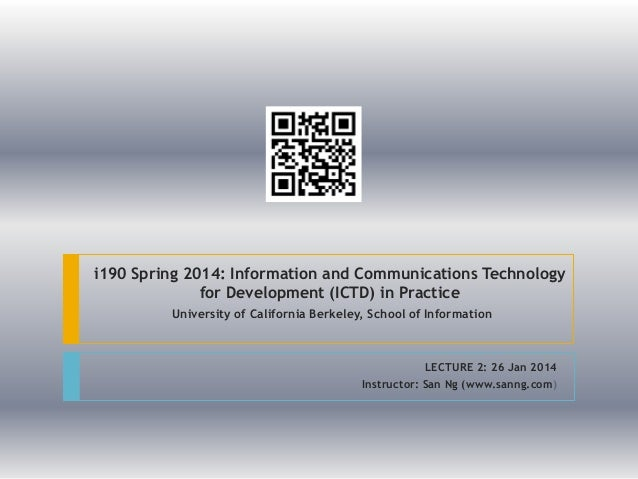 i190 Spring 2014: Information and Communications Technology for Development (ICTD) in Practice University of California Be...