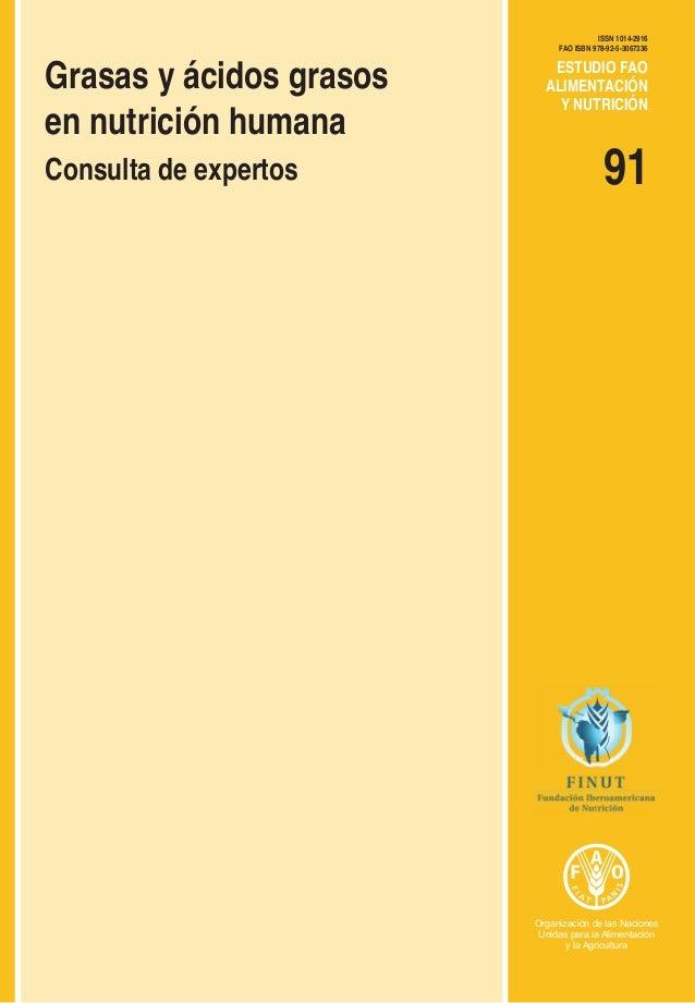 Grasas y ácidos grasos en nutrición humana Consulta de expertos 91 ESTUDIO FAO ALIMENTACIÓN Y NUTRICIÓN ISSN 1014-2916 FAO...