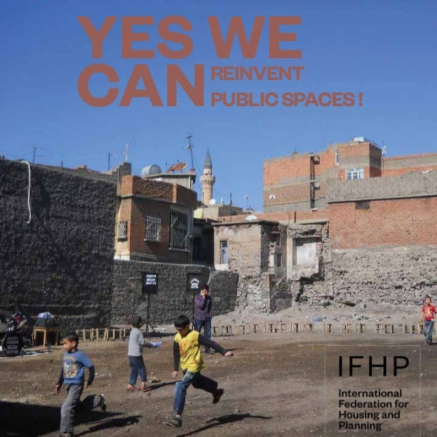 1 www.ifhp.org YES WE CANREINVENT PUBLICSPACES!