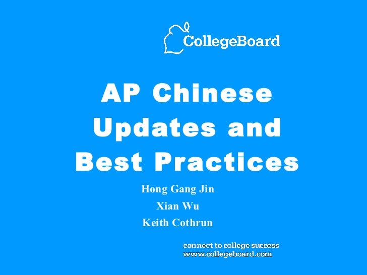 AP Chinese Updates and Best Practices Hong Gang Jin Xian Wu Keith Cothrun