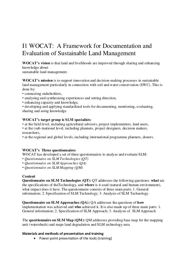 I1 WOCAT: A Framework for Documentation and Evaluation of Sustainable Land Management   WOCAT's vision is that land and l...