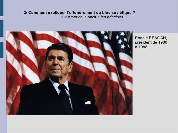 2/ Comment expliquer l'effondrement du bloc soviétique ? + «America is back»  les principes Ronald REAGAN, président de ...