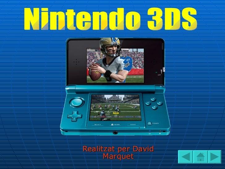 Realitzat per David Marquet Nintendo 3DS