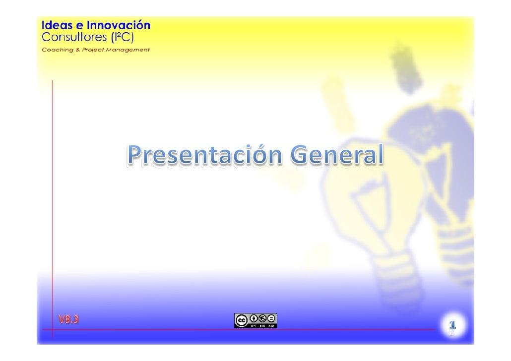 • ¿QuiénesI²C? • Misión • Herramientas • LosServicios:    – Coaching    – ProjectManagement    – Coaching&ProjectMa...