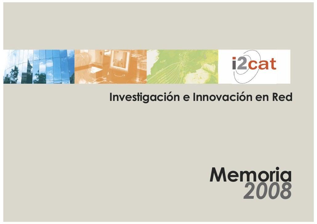 Investigación e Innovación en Red                      Memoria                         2008
