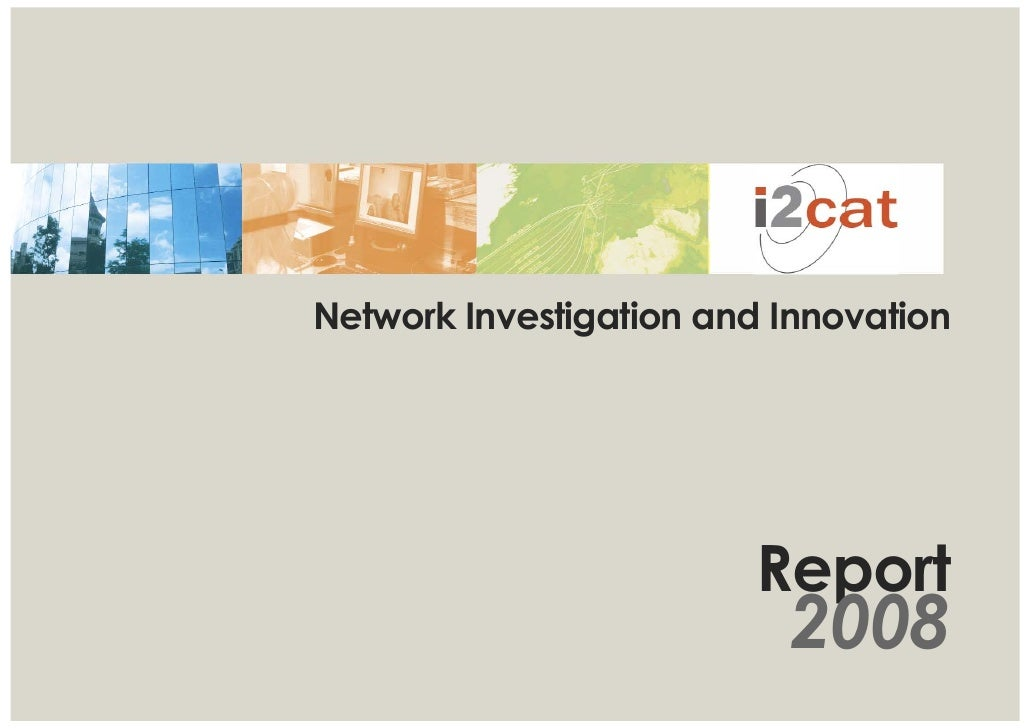 Network Investigation and Innovation                             Report                           2008