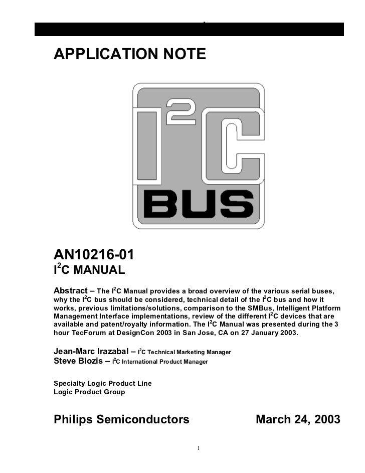 AN10216-01 I2C Manual                         INTEGRATED CIRCUITSAPPLICATION NOTEAN10216-01I2C MANUALAbstract – The I2C Ma...