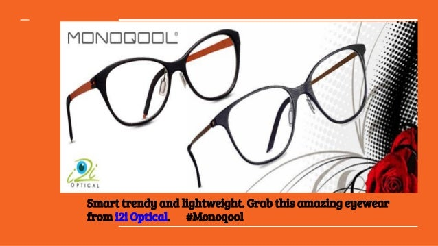36f560faca I2i Optical brings you trendy Monoqool glasses.  SeeTheDifference  6.