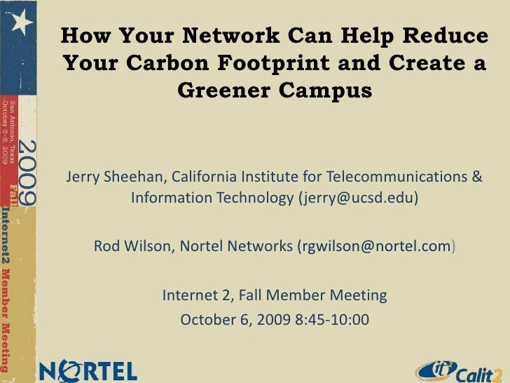 How Your Network Can Help Reduce Your Carbon Footprint and Create a Greener Campus<br />Jerry Sheehan, California Institut...