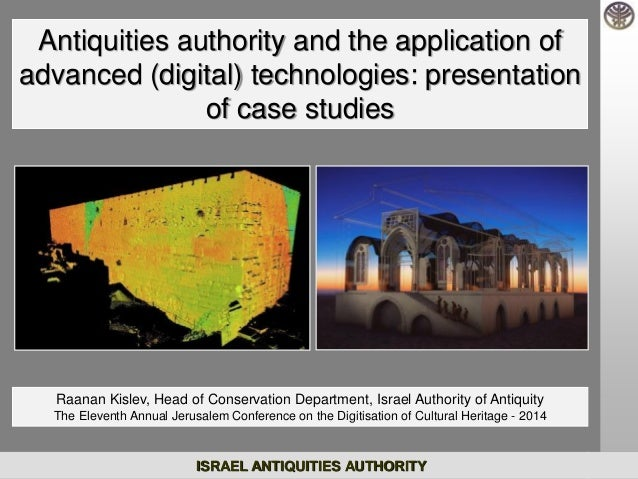 ISRAEL ANTIQUITIES AUTHORITY  Antiquities authority and the application of advanced (digital) technologies: presentation o...