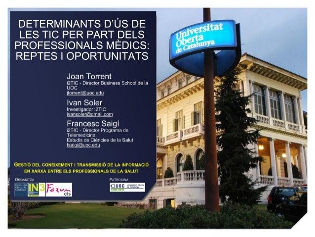Heu vist un extracte de la Presentació: -Determinants d'us de les TIC per part dels professionals mèdics -  Joan Torrent, ...